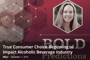 True Consumer Choice Beginning to Impact Alcoholic Beverage Industry